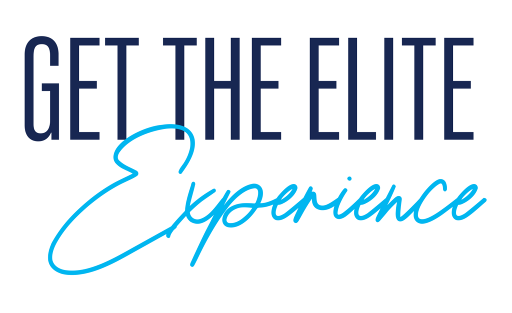 Get The Elite Experience